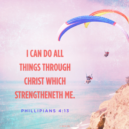 A photograph of several people paragliding combined with the words found in Phillipians 4:13.