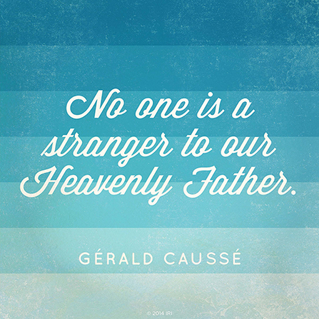 "A blue gradient background with white script quoting Bishop Gérald Caussé: ""No one is a stranger to our Heavenly Father."""