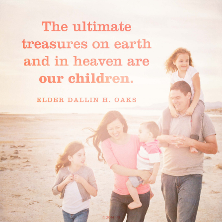 "An image of a family on the beach, coupled with a quote by Elder Dallin H. Oaks: ""The ultimate treasures … are our children."""