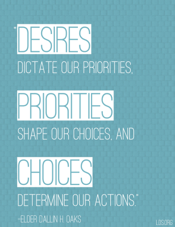 "A blue and white graphic with a quote by Elder Dallin H. Oaks: ""Desires dictate our priorities."""