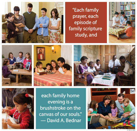 "A collage of images of families doing activities together, coupled with a quote by Elder David A. Bednar: ""Each family home evening is a brushstroke."""