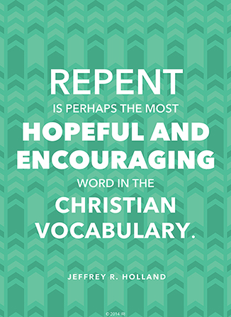 "A green arrow-patterned background coupled with a quote by Elder Jeffrey R. Holland: ""Repent is … the most hopeful and encouraging word."""