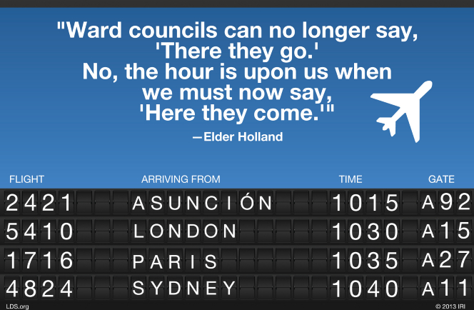"A graphic depicting an airplane schedule, combined with a quote by Elder Jeffrey R. Holland: ""Ward councils can no longer say, 'There they go.'"""