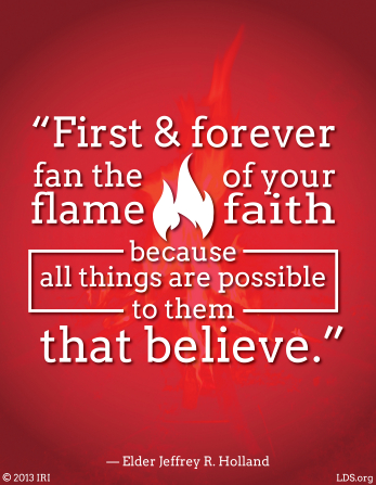 Lds Quotes On Faith Brilliant Flame Of Faith