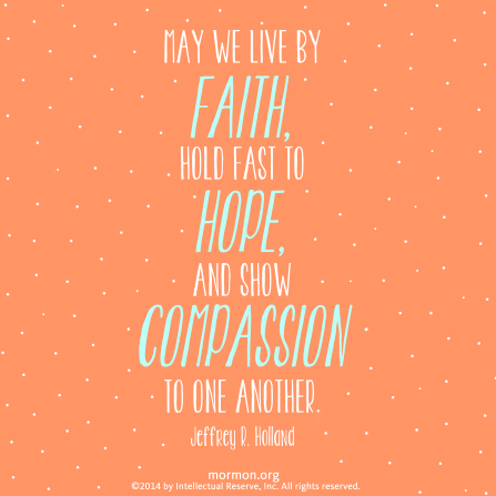 "A peach and white background combined with a quote by Elder Jeffrey R. Holland: ""May we live by faith."""