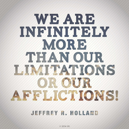 "A plain striped background combined with a quote by Elder Jeffrey R. Holland: ""We are infinitely more than our limitations."""
