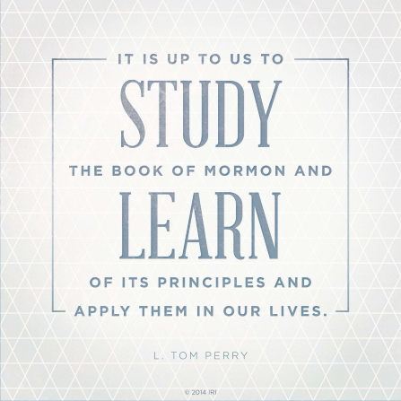 "A gray and blue graphic with a quote by Elder L. Tom Perry: ""It is up to us to study the Book of Mormon and learn of its principles."""