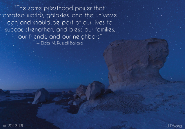 "An image of a rocky terrain at night, coupled with a quote by Elder M. Russell Ballard: ""The same priesthood power that created worlds … should be part of our lives to … bless our families."""