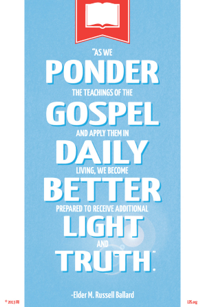 "A blue background with a red scripture icon, combined with a quote by Elder M. Russell Ballard: ""Ponder the teachings of the gospel and apply them in daily living."""