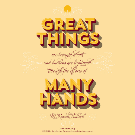 "A tan background with bold letters quoting Elder M. Russell Ballard: ""Great things are brought about … through the efforts of many hands."""