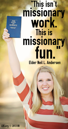 "An image of a young woman holding a Book of Mormon, paired with a quote by Elder Neil L. Andersen: ""This isn't missionary work. This is missionary fun."""
