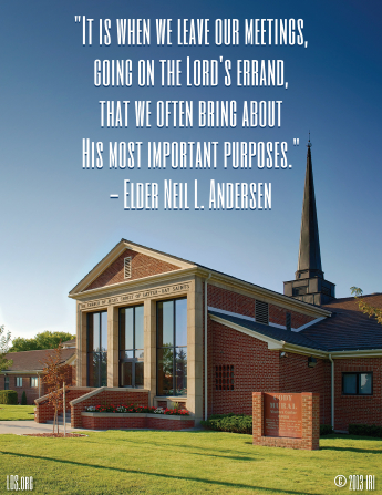 "An image of a chapel, overlaid with a quote by Elder Neil L. Andersen: ""Going on the Lord's errand, … we often bring about His most important purposes."""