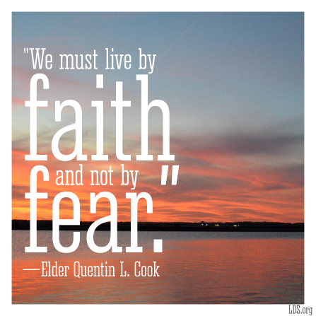 "An image of a sunset over a lake, coupled with a quote by Elder Quentin L. Cook: ""We must live by faith and not by fear."""