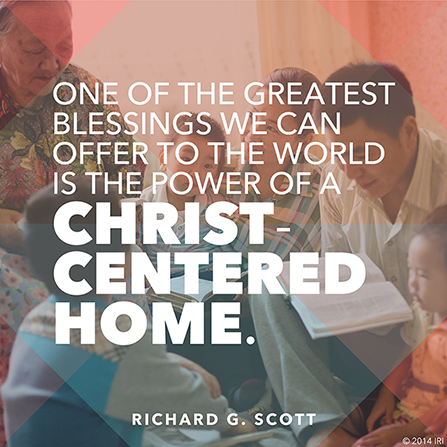 "An image of a family reading scriptures, coupled with a quote by Elder Richard G. Scott: ""One of the greatest blessings we can offer … is a Christ-centered home."""