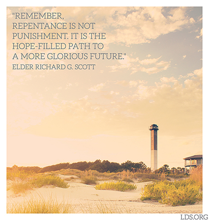 "An image of a lighthouse combined with a quote by Elder Richard G. Scott: ""Repentance … is the hope-filled path to a more glorious future."""