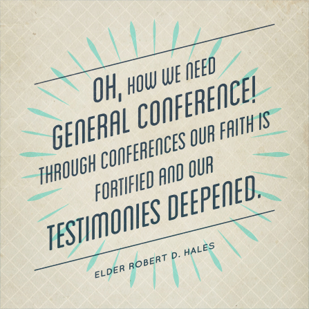 "A tan diamond-patterned background coupled with a quote by Elder Robert D. Hales: ""Oh, how we need general conference!"""