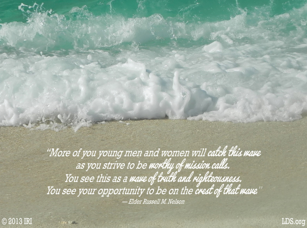 "An image of a wave on the beach, combined with a quote by President Russell M. Nelson: ""More of you young men and women will catch this wave."""
