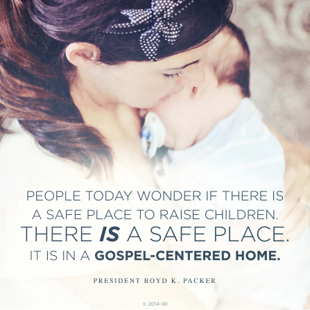 "An image of a mother and her baby, coupled with a quote by President Boyd K. Packer: ""People today wonder if there is a safe place to raise children. … It is in a gospel-centered home."""