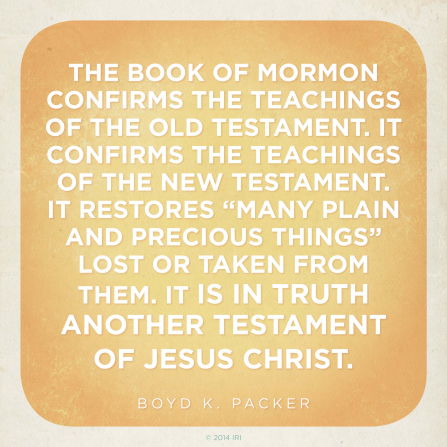 "A yellow and white graphic with a quote by President Boyd K. Packer: ""The Book of Mormon … is in truth another testament of Jesus Christ."""