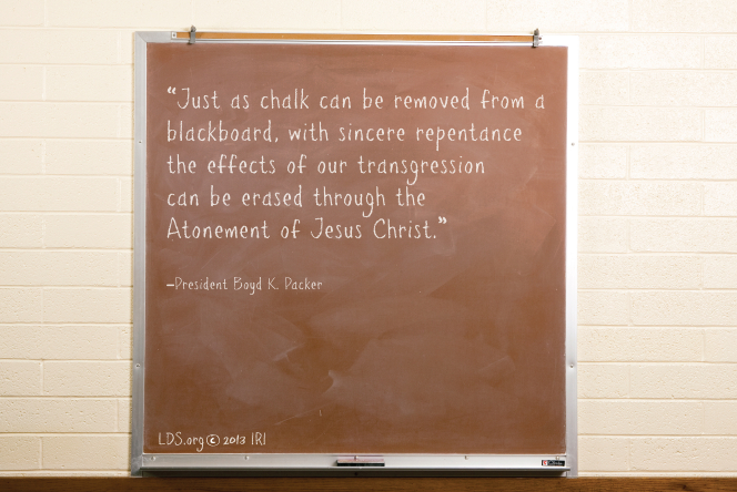 "An image of a chalkboard whereon is written a quote by President Boyd K. Packer: ""Just as chalk can be removed … the effects of … transgression can be erased."""