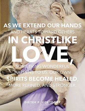 "A photograph of a woman and child, paired with a quote by President Dieter F. Uchtdorf: ""As we extend our hands … in … love, … our own spirits become healed."""
