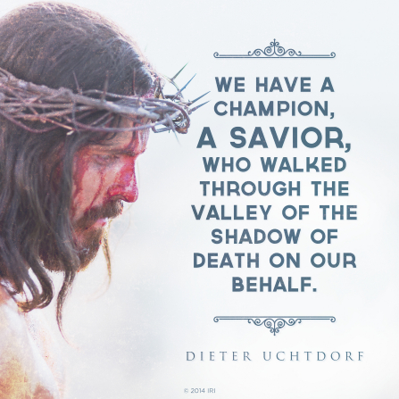 "An image of the Savior wearing a crown of thorns, paired with a quote by President Dieter F. Uchtdorf: ""We have a champion, a Savior."""