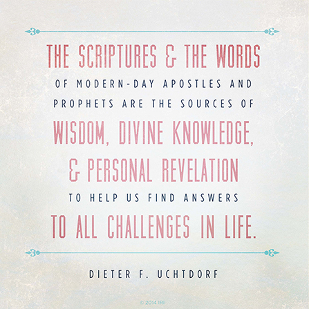 "A simple white and blue graphic with a quote by President Dieter F. Uchtdorf: ""The scriptures and the words of modern-day … prophets are the sources of wisdom."""