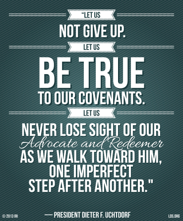 "A green striped background, combined with a quote by Dieter F. Uchtdorf, ""Let us be true to our covenants."""