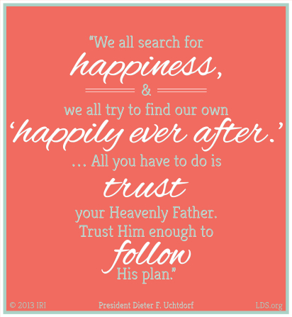 "A pink background paired with a quote by President Dieter F. Uchtdorf: ""All you have to do is trust your Heavenly Father … enough to follow His plan."""