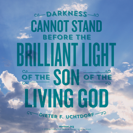 "A photo of the sky combined with a quote by President Dieter F. Uchtdorf: ""Darkness cannot stand before the … light of the Son of … God."""