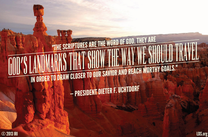 "A photo of Bryce Canyon paired with a quote by President Dieter F. Uchtdorf: ""The scriptures … are God's landmarks that show the way."""
