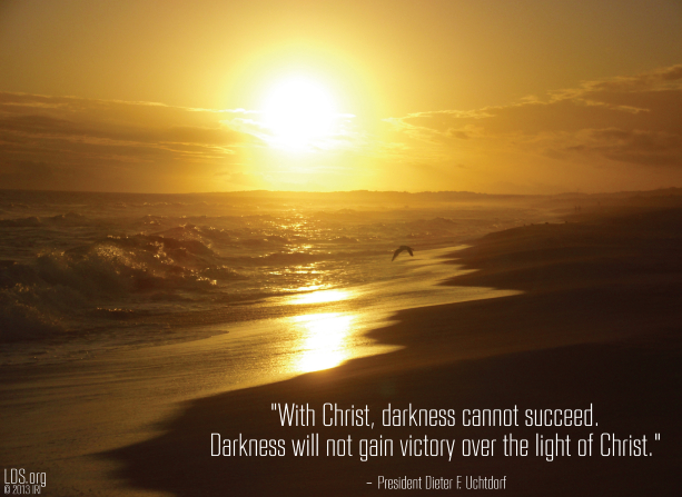 "A photograph of a sunset at the beach, combined with a quote by President Dieter F. Uchtdorf: ""With Christ, darkness cannot succeed."""