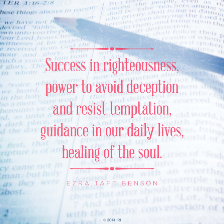 "An image of a page in the scriptures combined with a quote by President Ezra Taft Benson: ""Power to avoid deception and resist temptation."""