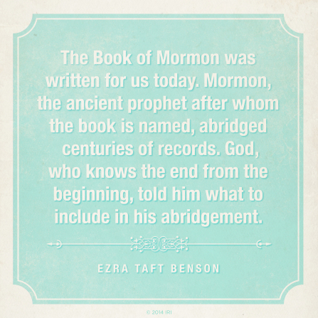 "A light blue background with a white border and white text quoting President Ezra Taft Benson: ""The Book of Mormon was written for us today."""