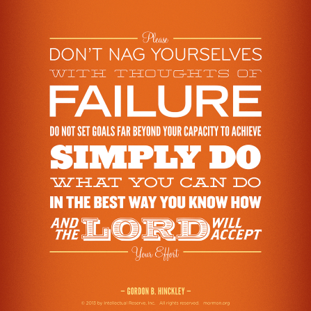 "An orange graphic background coupled with a quote by President Gordon B. Hinckley: ""Do what you can do … and the Lord will accept."""