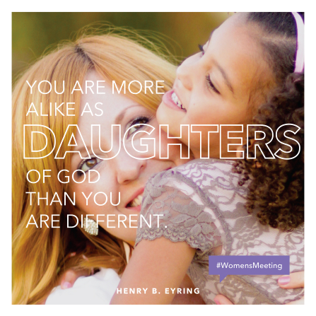 "An image of a woman and a young girl, paired with a quote by President Henry B. Eyring, ""You are more alike … than you are different."""
