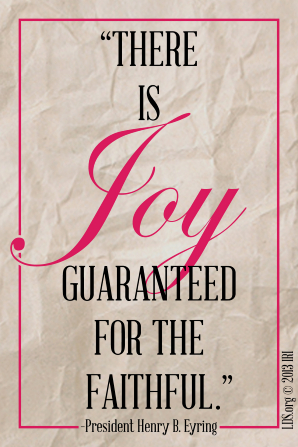 "A graphic of what looks like a crumpled piece of paper, combined with a quote by President Henry B. Eyring: ""There is joy guaranteed for the faithful."""