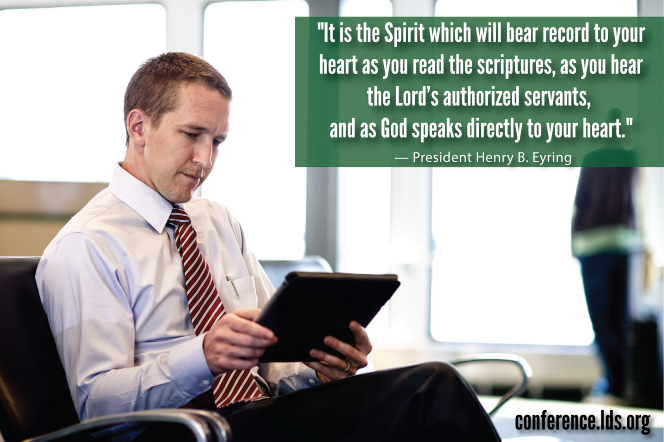 "An image of a man using an iPad, coupled with a quote by President Henry B. Eyring: ""It is the Spirit which will bear record to your heart as you read the scriptures."""