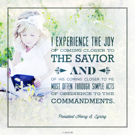 "A photograph of a young girl reading the scriptures, combined with a quote by President Henry B. Eyring: ""I experience the joy of coming closer to the Savior … through simple acts of obedience."""
