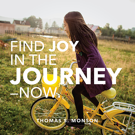 "An image of a young girl riding a bicycle, combined with a quote by President Thomas S. Monson: ""Find joy in the journey."""