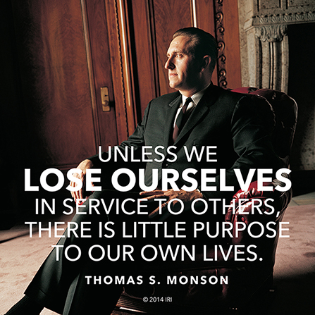 "An informal portrait of President Thomas S. Monson combined with a quote by him: ""Unless we lose ourselves in service … there is little purpose to our own lives."""