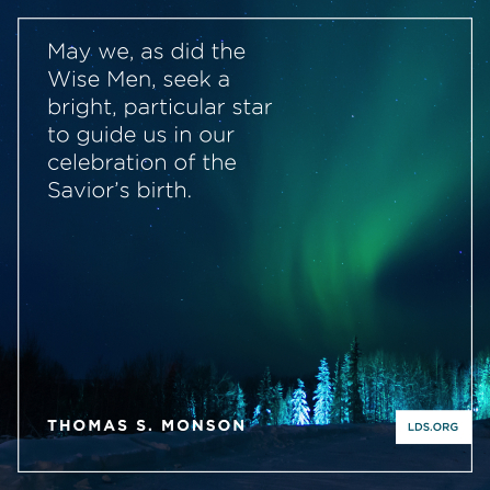 "An image of the northern lights and a quote by President Thomas S. Monson: ""May we … seek a bright, particular star to guide us in our celebration of the Savior's birth."""