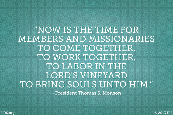 "A blue patterned background combined with a quote by President Thomas S. Monson: ""Now is the time for members and missionaries to … work together."""