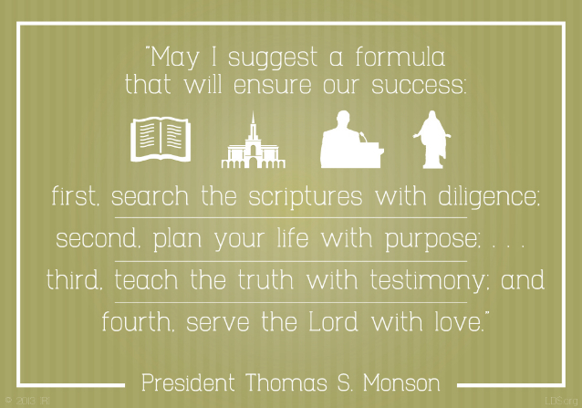 "A green background paired with simple graphics and a quote by President Thomas S. Monson: ""Search the scriptures … plan your life … teach the truth … serve the Lord."""