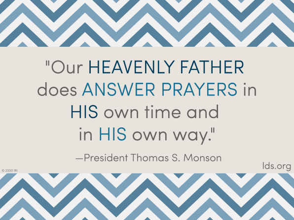 "A blue and white chevron pattern coupled with a quote by President Thomas S. Monson: ""Our Heavenly Father does answer prayers in His own time."""