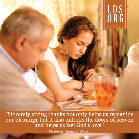 """An image of a family praying at mealtime, combined with a quote by President Thomas S. Monson: """"Sincerely giving thanks … unlocks the doors of heaven."""""""