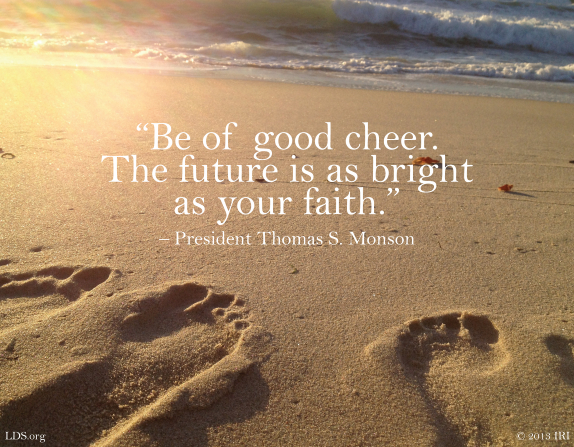 "An image of footprints on the beach, combined with a quote by President Thomas S. Monson: ""The future is as bright as your faith."""