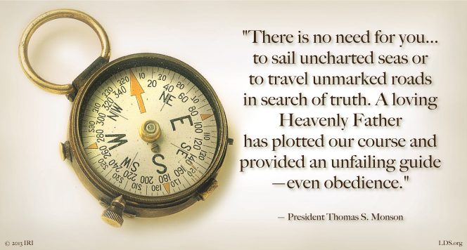 "An image of a compass coupled with a quote by President Thomas S. Monson: ""There is no need for you … to sail uncharted seas."""
