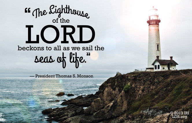 "An image of a lighthouse coupled with a quote by President Thomas S. Monson: ""The lighthouse of the Lord beckons to all."""