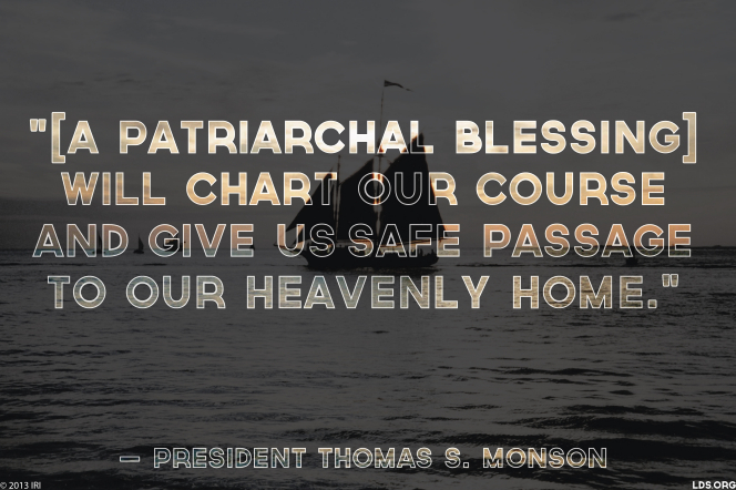 "An image of a ship at sea, combined with a quote by President Thomas S. Monson: ""[A patriarchal blessing] will chart our course."""